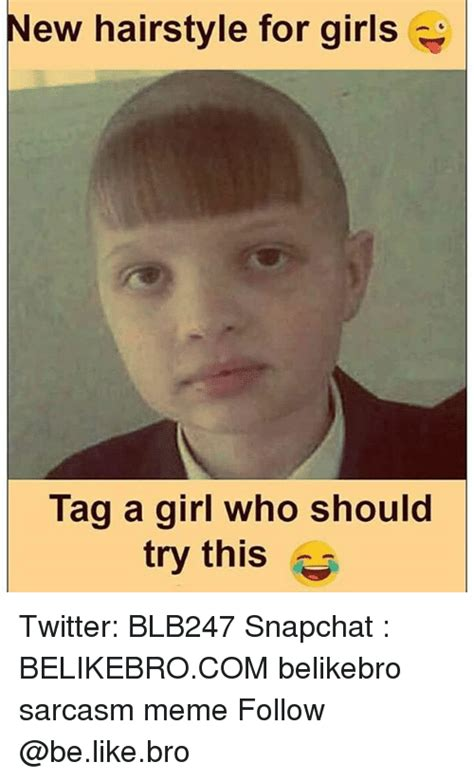 New Haircut Meme - new hairstyle for girls tag a girl who should is try this
