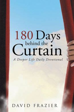 behind the curtain book 180 days behind the curtain a deeper life daily