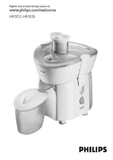 Juicer Philips Hr 1821 philips hr 1821 juice extractor manual for free