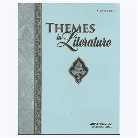 themes in literature abeka answers abeka literature answer key second harvest curriculum