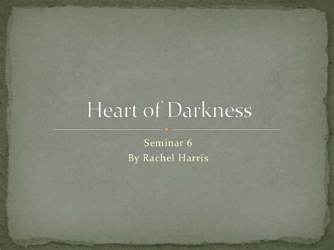 theme of heart of darkness slideshare heart of darkness seminar topic