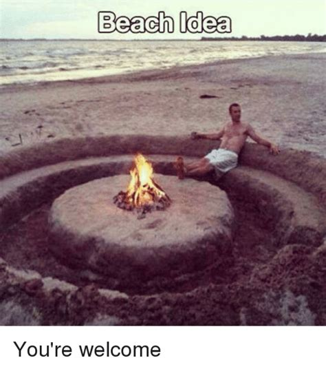 Beach Meme - beach idea you re welcome funny meme on sizzle