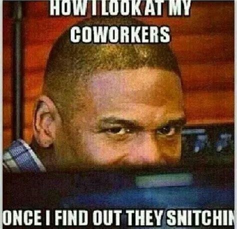 Tattle Tale Meme - 1000 ideas about funny work meme on pinterest like meme