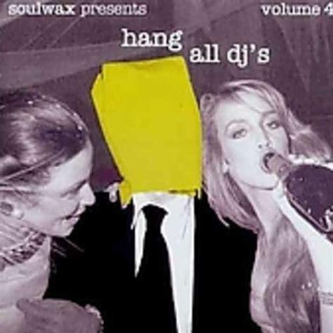S A Volume 4 non stop 2 many dj s hang all dj s volume 4