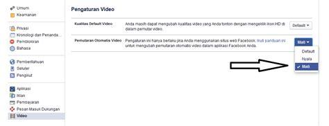 ubah kuota fb cara mudah nonaktifkan putar video otomatis pada facebook