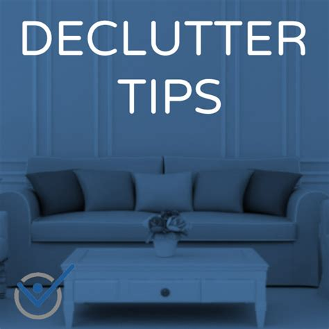 organize tips declutter organize tips how to live with less and be happy