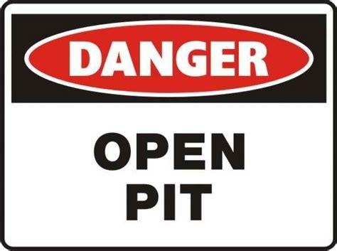 pit signs pr60 signs of safety danger open pit sign danger signs