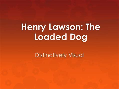 Loaded Henry Lawson by Henry Lawson The Loaded
