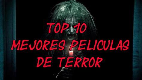 lista peliculas buenas 2014 el 237 tico las mejores las 10 mejores peliculas de terror de la historia cine las 10 mejores peliculas de terror