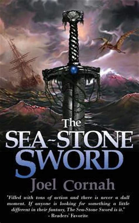 sea of swords novel the sea stone sword by joel cornah reviews discussion bookclubs lists