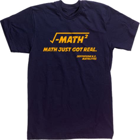 design a math shirt math just got real mathletes t shirt custom design high