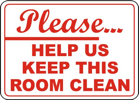 How To Keep Room Clean by Help Keep This Room Clean Sign By Safetysign D5712