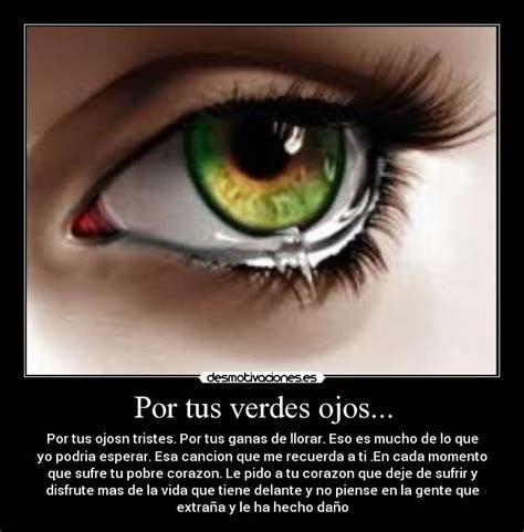 imagenes de ojos verdes con frases ojos verdes llorando imagui