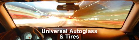 Car Tires Vancouver Wa Universal Autoglass Tires Does Auto Glass Replacement In