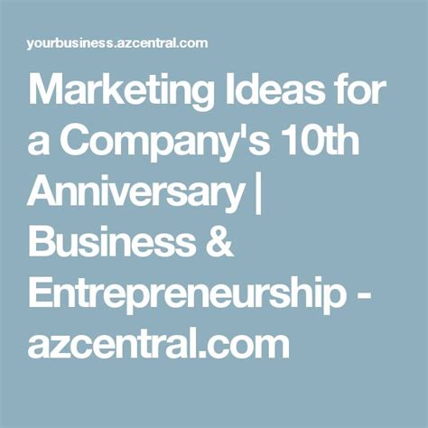 10 Year Anniversary Ideas For Business best 25 business anniversary ideas ideas on