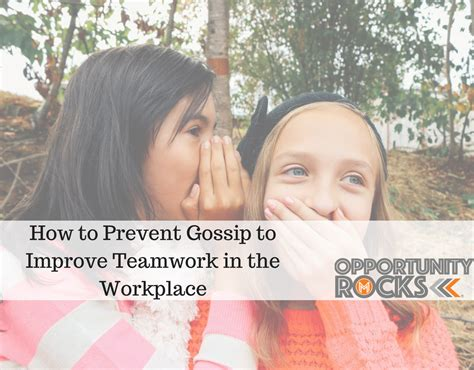 prevent office gossip how to prevent gossip to improve teamwork in the workplace