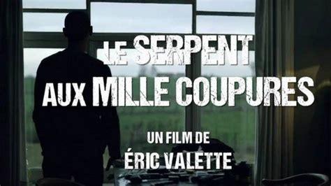 film 2019 la lutte des classes film francais complet hd bande annonce du film quot le serpent aux mille coupures quot 2017