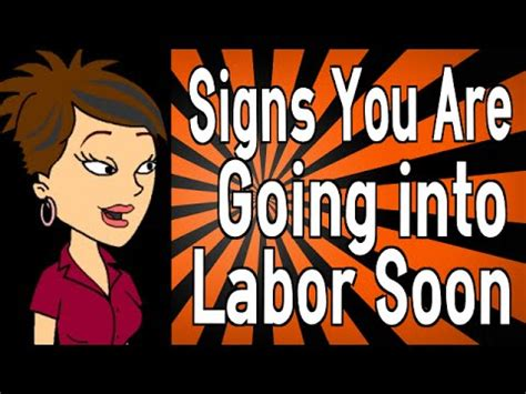 signs a is going into labor soon signs that your is going into labor
