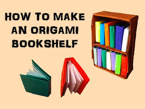 Make An Origami Book - i show you how to make an origami bookshelf for your