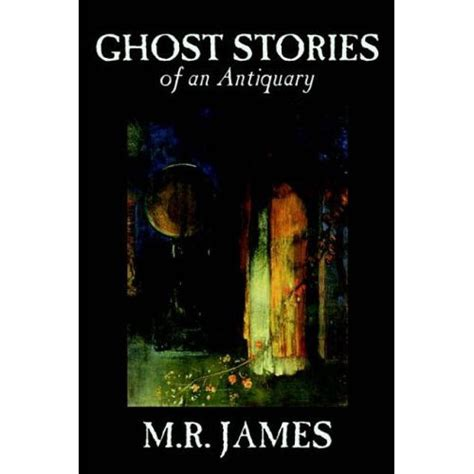Ghost Stories Of An Antiquary Volume 1 1 happy 10 books that will scare the sh t out of