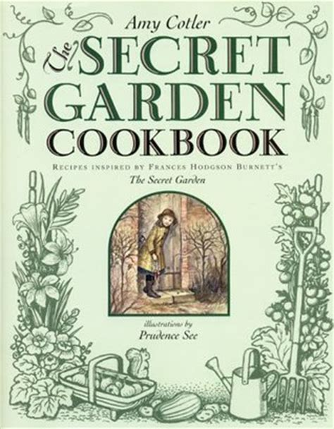 the secret garden books the secret garden cookbook recipes inspired by frances