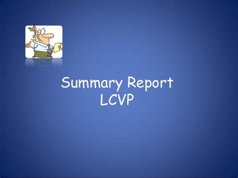 layout of a summary report lcvp summary report presentation