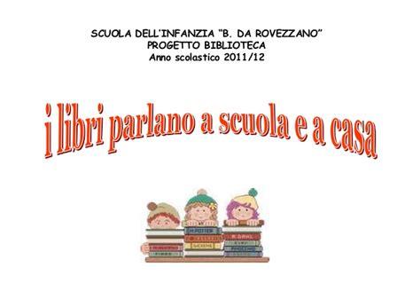 scuola a casa quot i libri parlano a casa e a scuola quot a s 2011 12