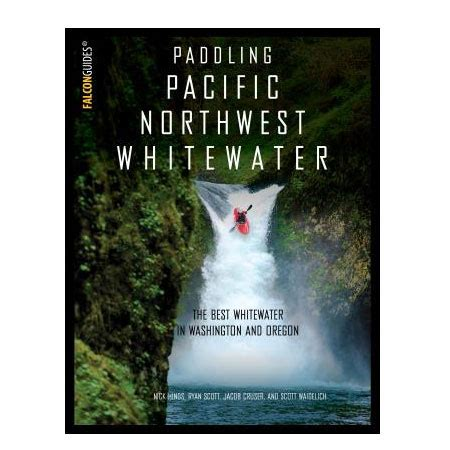 a boomer s guide to whitewater kayaking books paddling pacific northwest whitewater guidebook kayak shed
