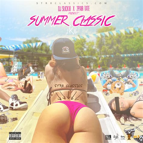 Mimosa By Eric Summers various artists summer classic 2k16 hosted by dj slick10 2pair tate str8 classics mixtape