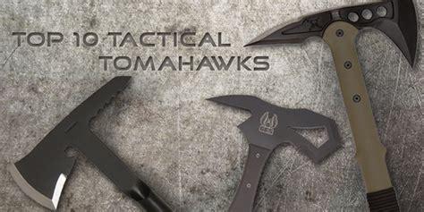 top tomahawks top 10 tactical tomahawks best preparedness