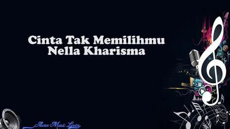Download Mp3 Nella Kharisma Cinta Tak Memilihmu | download lagu nella kharisma cinta tak memilihmu official