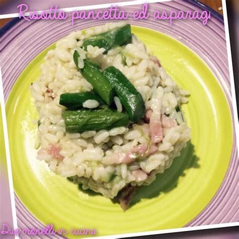 come cucinare gli asparagi surgelati risotto pancetta ed asparagi due monelli in cucina