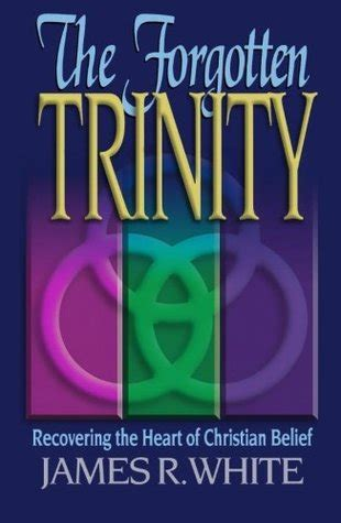 the forgotten trinity by james r white reviews discussion bookclubs lists