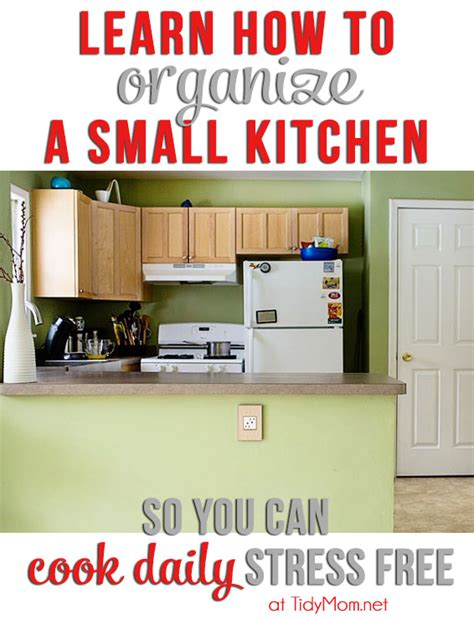 how to organize a tiny kitchen small kitchen organization tips