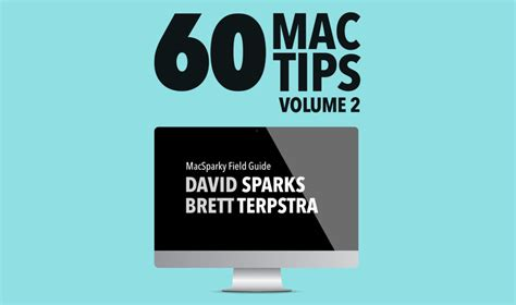 make volume 60 books 60 mac tips volume 2 by david sparks and brett terpstra