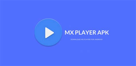 mx player apk for android mx player apk version for android