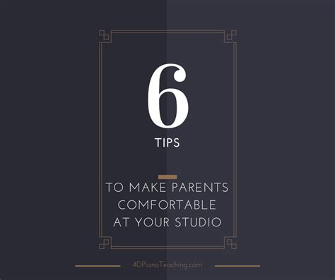 4 Tips To Make Your - 6 tips to make parents comfortable at your studio
