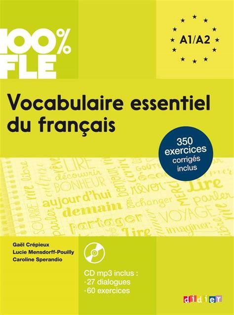 vocabulaire explique du francais 2090331372 livre vocabulaire essentiel du fran 231 ais niv a1 a2 livre cd ga 235 l cr 233 pieux didier 100