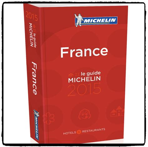 france le guide 9782067223769 les rumeurs autour du palmar 232 s 2015 du guide michelin france critique gastronomique