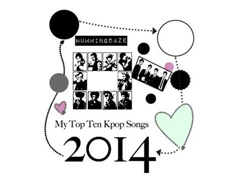 my top 10 japanese song hummingdaze com gt gt my top ten kpop songs 2014 gt gt