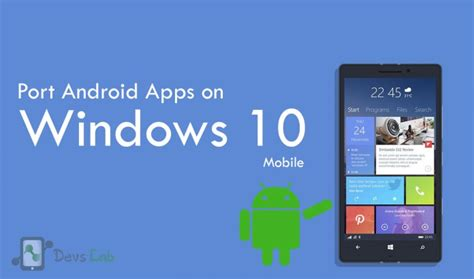 android themes how to install how to install port android apps on windows 10 mobile