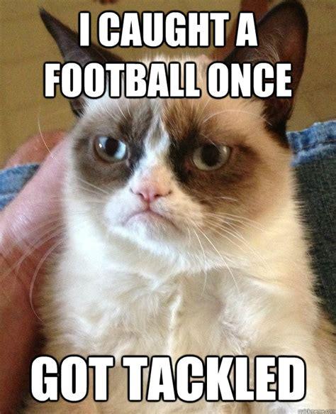 Football Cat Meme - i caught a football once got tackled grumpy cat quickmeme
