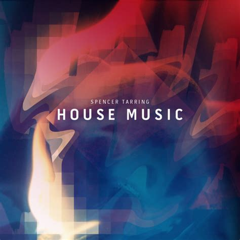house music mix soundcloud house music original mix by spencer tarring free listening on soundcloud