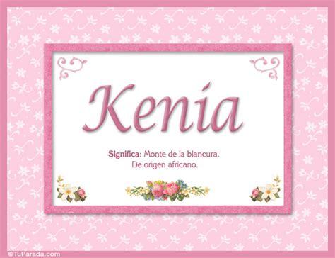 imagenes de feliz cumpleaños kenia kenia nombre significado y origen de nombres nombres
