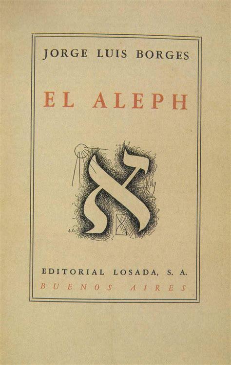 libro aleph 10 libros de escritores argentinos que deber 237 as leer