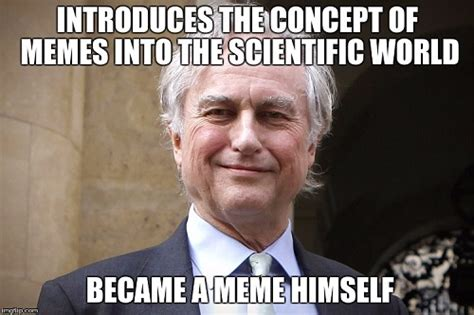Meme Dawkins - the origin of the meme concept relatively interesting