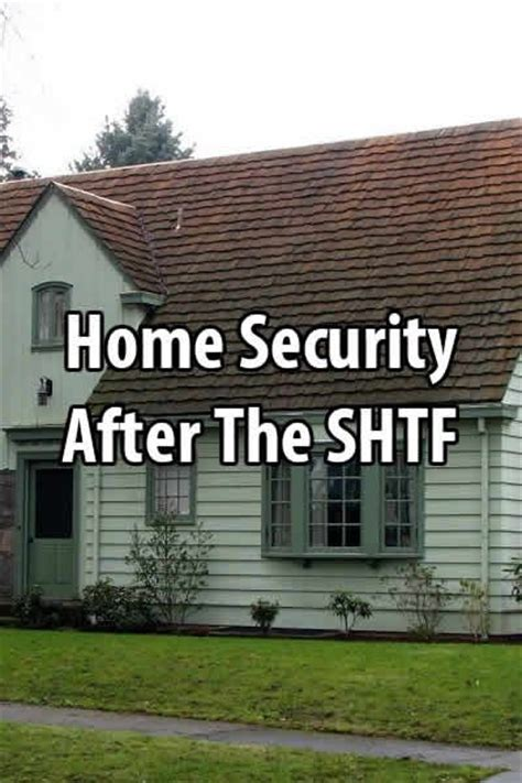 home security after the shtf to be survival and home
