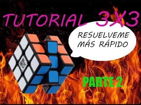 tutorial rubik avanzado tutorial metodo avanzado fridrich 3x3 parte 2 youtube