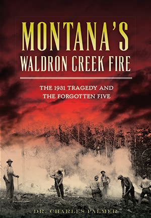 forgotten tragedies books montana s waldron creek the 1931 tragedy and the