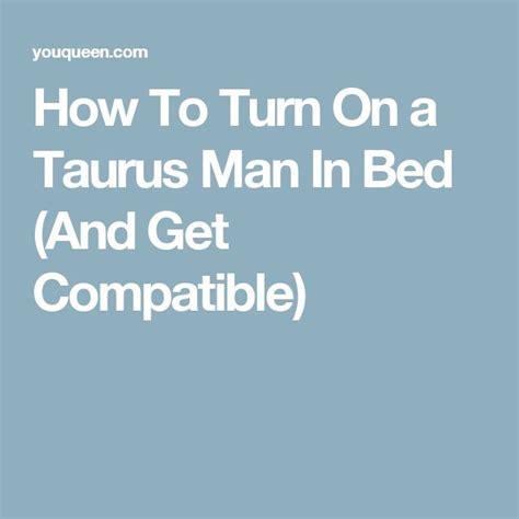 taurus men in bed best 25 taurus man ideas on pinterest zodiac taurus